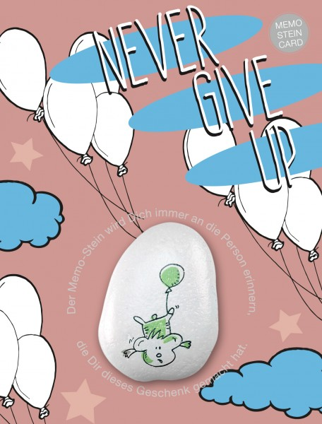 "Memo Stein Card - Never give up - - ""Fine Art"" Druck Edition"